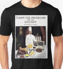 Computer Programs For the Kitchen Unisex T-Shirt