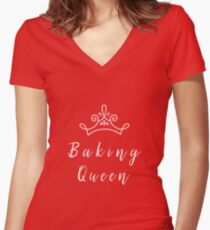 Baking Queen Shirt. Baking t-shirt. Gift For Her. Valentine's Day Gift. Women's Fitted V-Neck T-Shirt