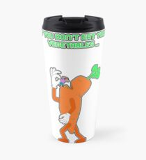 If you don't eat your vegetables ... Travel Mug