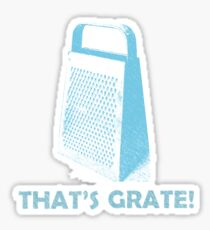 That's Grate! Sticker