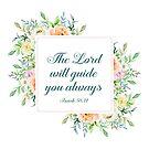 Der Herr wird dich immer führen Jesaja 58:11 | Bibelvers Kunst von PraiseQuotes