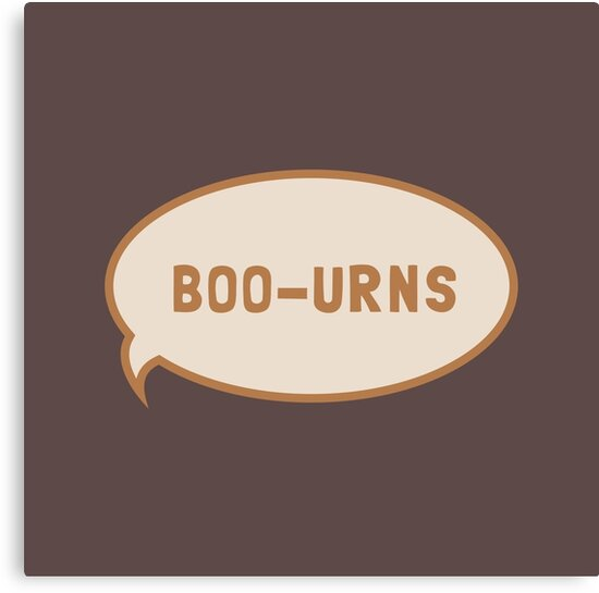 """I was saying """"Boo-urns"""" by See My Shirt"""