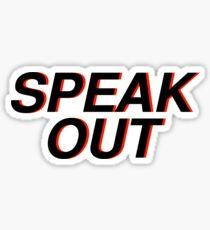 speak out Sticker