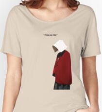 Handmaids Tale Women's Relaxed Fit T-Shirt