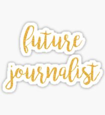 future journalist / gold Sticker