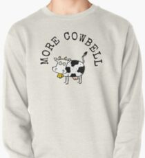 More Cowbell Pullover