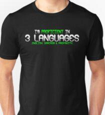 I'm proficient in 3 languages english sarcasm and profanity Funny Geek Nerd T-Shirt