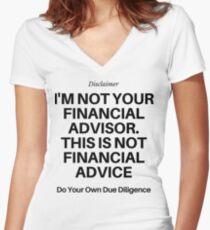 I'm Not Your Financial Advisor... Women's Fitted V-Neck T-Shirt