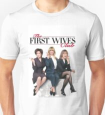 FIRST WIVES CLUB Unisex T-Shirt