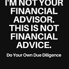 I'm Not Your Financial Advisor... by Thinglish Lifestyle