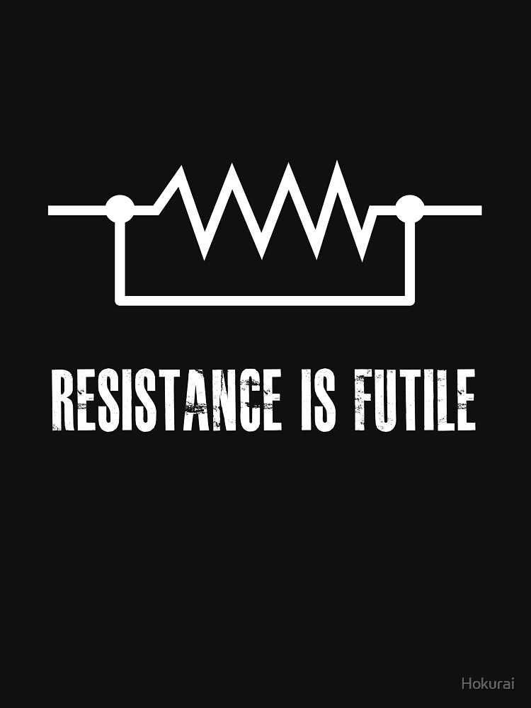 TShirtGifter presents: Resistance is futile - White foreground | Unisex T-Shirt