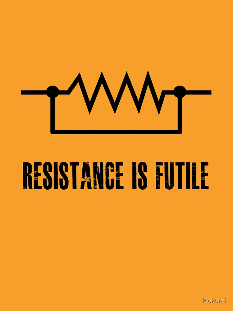 TShirtGifter presents: Resistance is futile - black foreground | Unisex T-Shirt