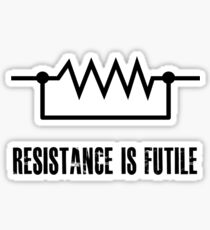 Resistance is futile - black foreground Sticker
