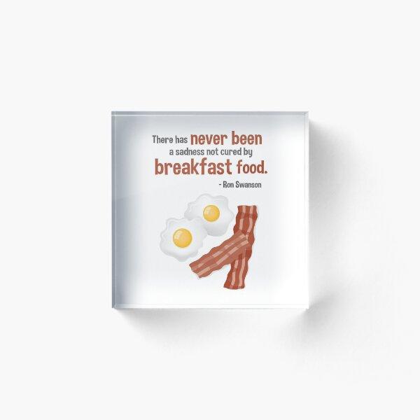 Parks & Recreation // Breakfast Food // Ron Swanson Quotable Acrylic Block