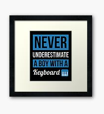 Never Underestimate A Boy With A Keyboard Framed Print