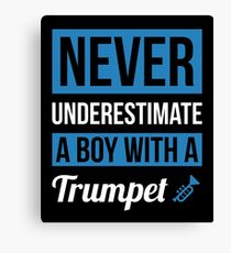 Never Underestimate A Boy With A Trumpet Canvas Print