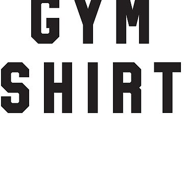 Gym Shirt by sportsfan