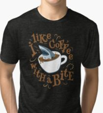 I Like Coffee with a Bite - Shark Tri-blend T-Shirt