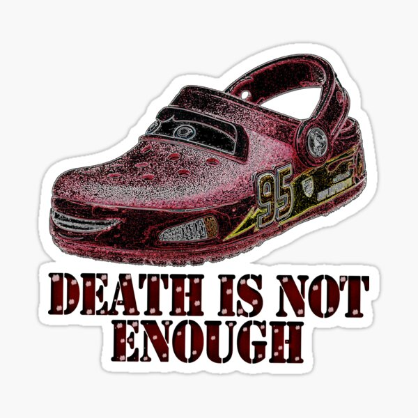 Death is Not Enough  Sticker