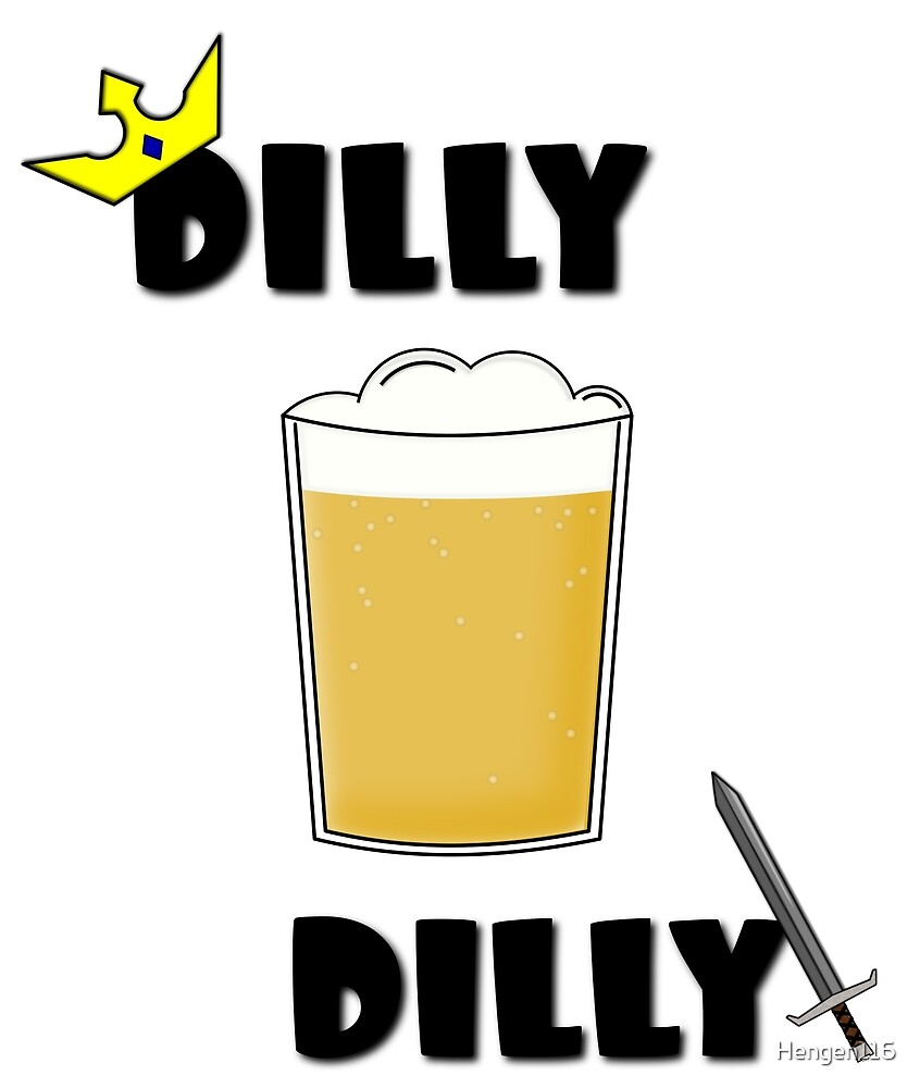 Dilly Dilly by Hengen116