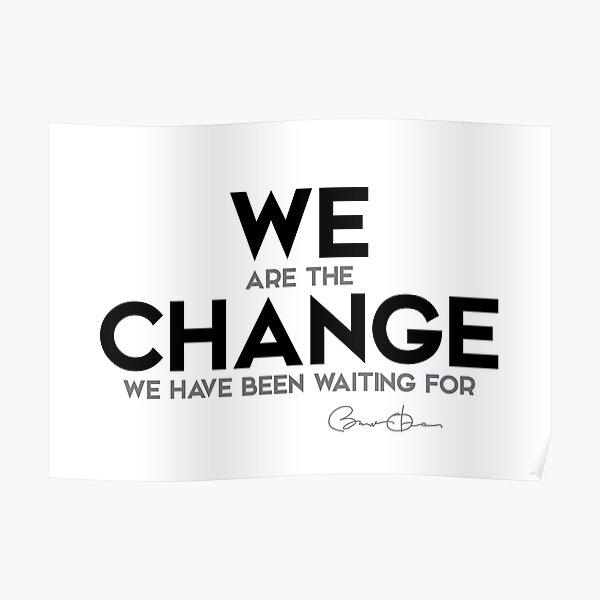 we are the change (v2) - barack obama Poster