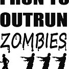 I Run to Outrun Zombies (Male Black) by Infernoman
