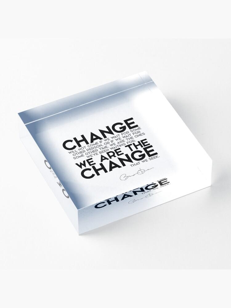Vista alternativa de Bloque acrílico somos el cambio - barack obama