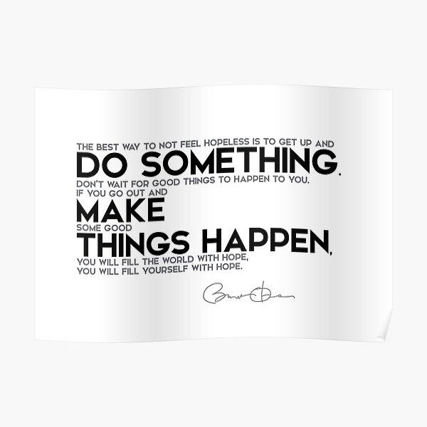 do something, make things happen - barack obama Poster