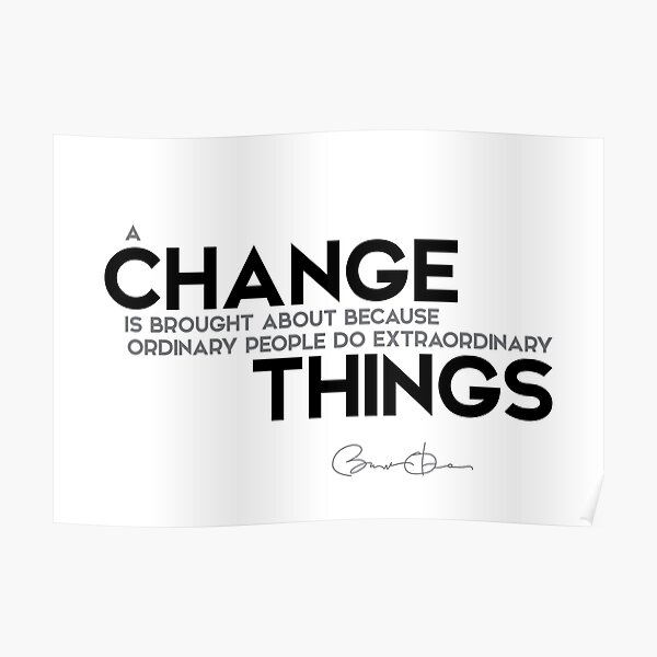change: people do extraordinary things - barack obama Poster