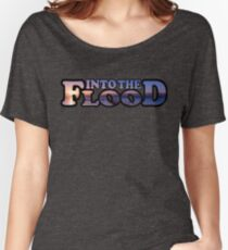 Into The Flood Women's Relaxed Fit T-Shirt