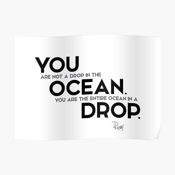 entire ocean in a drop - rumi Poster