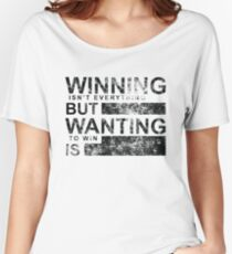 WINNING ISN'T EVERYTHING BUT WANTING TO WIN IS Design Gift For Boys,  Girls, Friends Women's Relaxed Fit T-Shirt