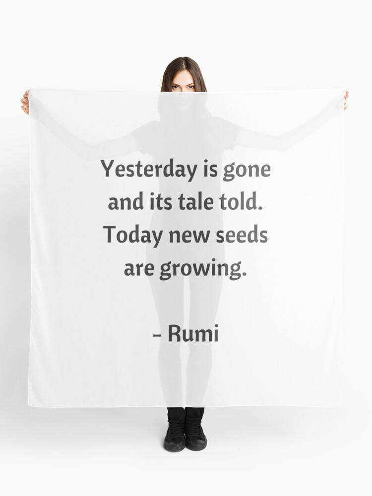 Rumi Inspirational Quotes Yesterday Is Gone Scarf By
