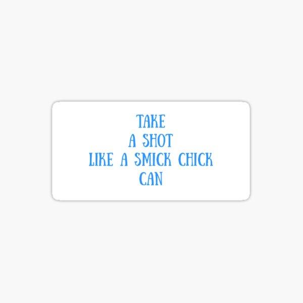 Take a Shot Sticker