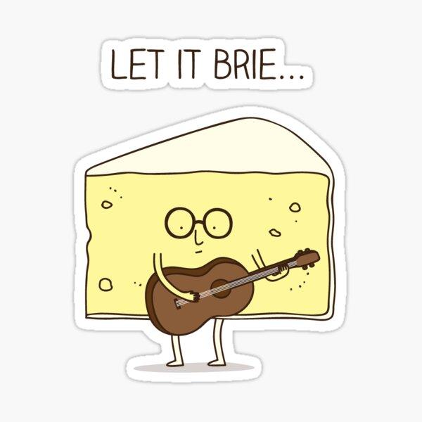 Let it brie... Sticker