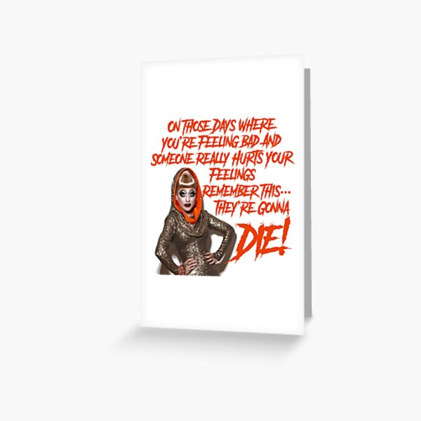 They're Gonna Die Greeting Card