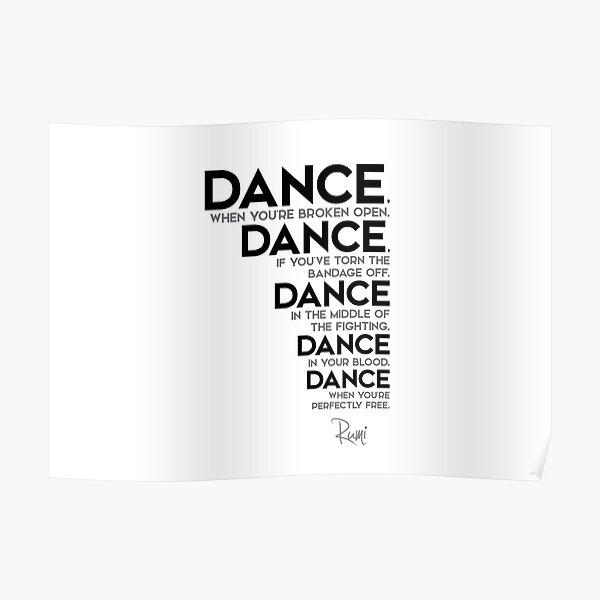 dance, dance, dance - rumi Poster