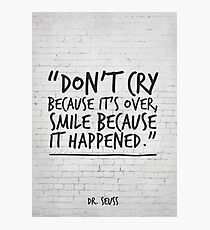 Exceptionnel Dr Seuss Inspirational Quote, Donu0027t Cry Because Itu0027s Over... Photographic
