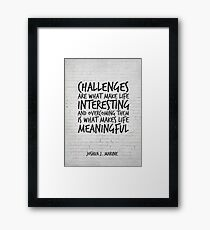Challenges are what make life interesting, Motivational Quote Art Framed Print