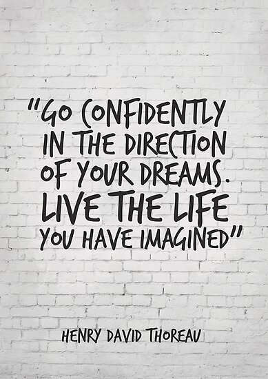 Go confidently in the direction of your dreams - Inspirational Quote by inspirational4u