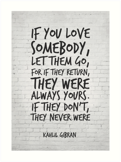 If You Love Somebody Let Them Go Inspirational Quote Art Print By