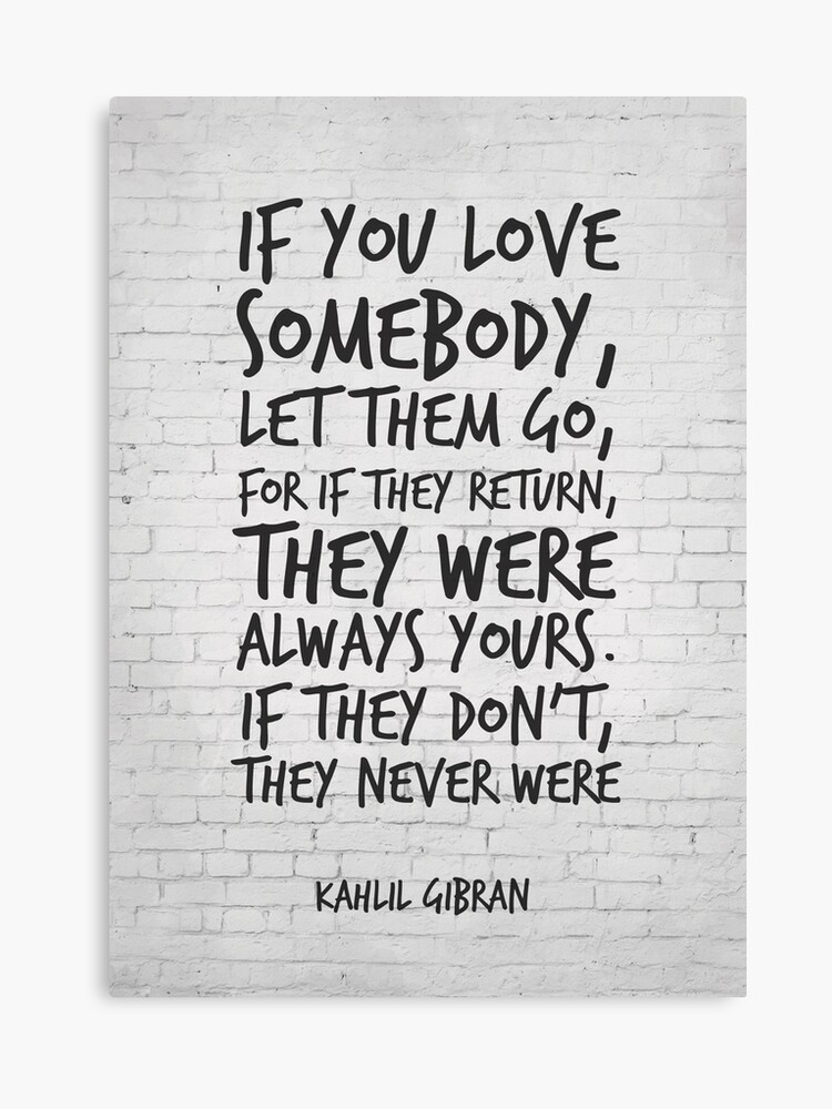 If You Love Somebody Let Them Go Inspirational Quote Canvas Print