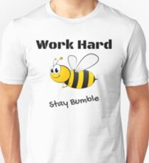 Work Hard - Stay Bumble Unisex T-Shirt