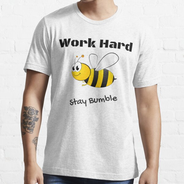 Work Hard - Stay Bumble Essential T-Shirt
