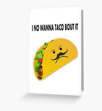 Taco Face Unhappy Pun Greeting Card
