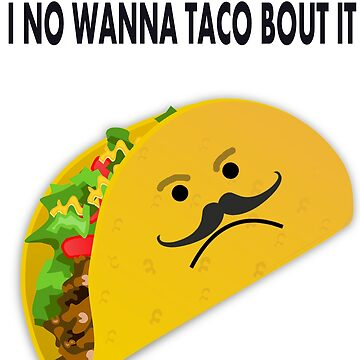 Taco Face Unhappy Pun by JackDee55