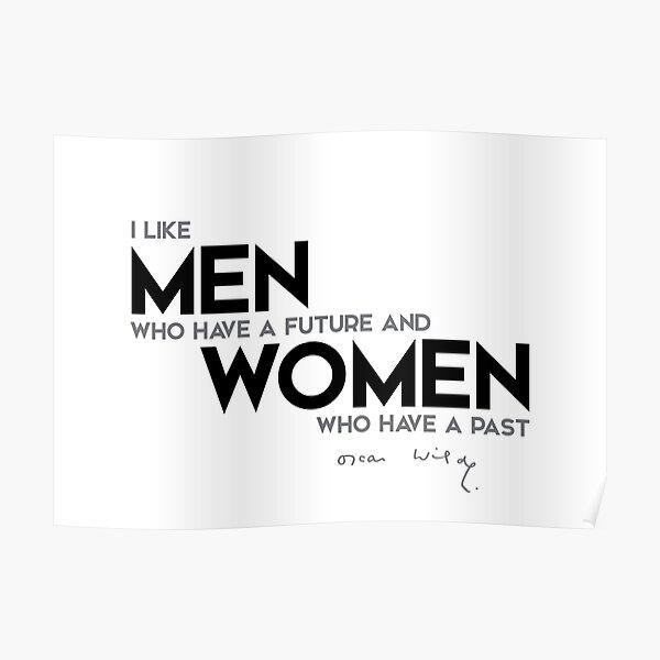 men: future, women: past - oscar wilde Poster