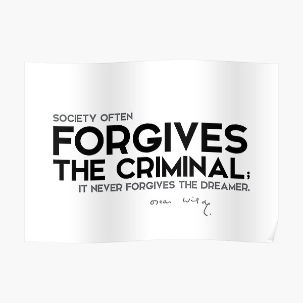 forgives the criminal - oscar wilde Poster