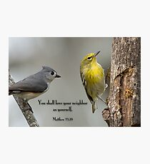 You shall love your neighbor as yourself Photographic Print