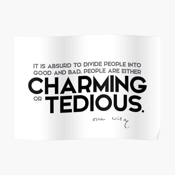 charming or tedious - oscar wilde Poster